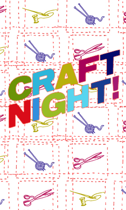 CRAFT NIGHT!